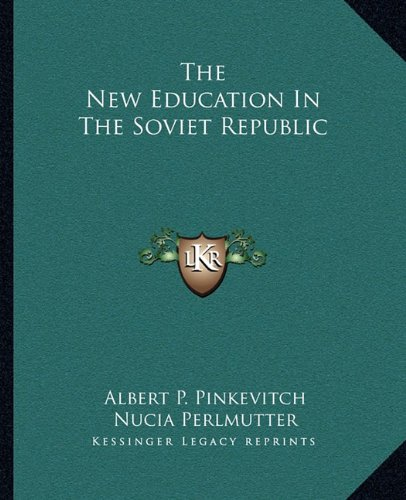 9781163817940: The New Education In The Soviet Republic
