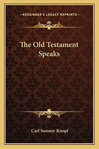 9781163818114: The Old Testament Speaks