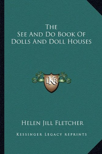9781163818824: The See And Do Book Of Dolls And Doll Houses
