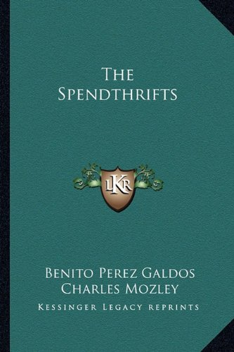 9781163819012: The Spendthrifts