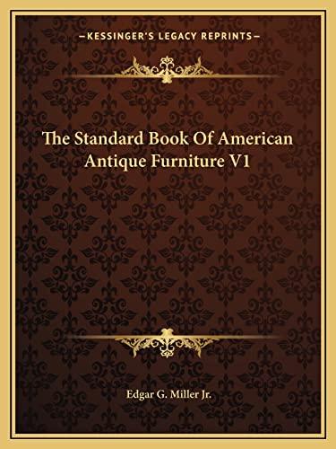 9781163819067: The Standard Book Of American Antique Furniture V1