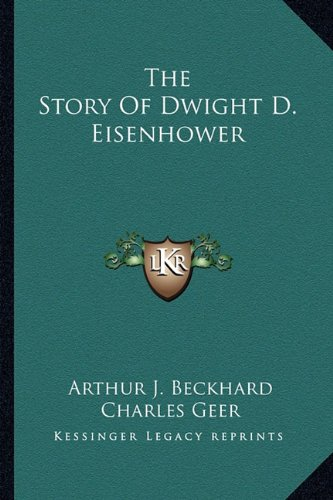 9781163819142: The Story Of Dwight D. Eisenhower
