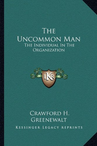 9781163819494: The Uncommon Man: The Individual In The Organization