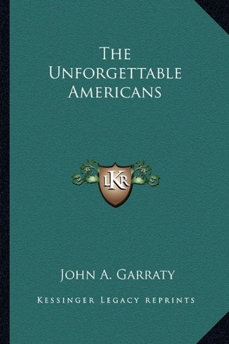 9781163819531: The Unforgettable Americans