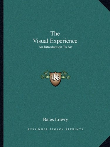 9781163819647: The Visual Experience: An Introduction To Art