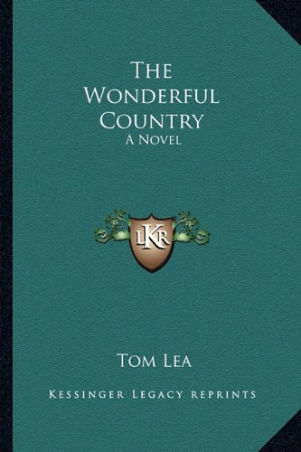 9781163819814: The Wonderful Country: A Novel