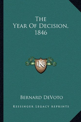 The Year Of Decision, 1846 (9781163819951) by Bernard DeVoto