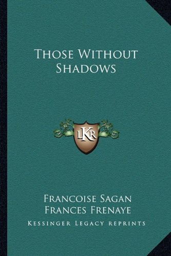 9781163820162: Those Without Shadows