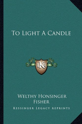 9781163820285: To Light A Candle