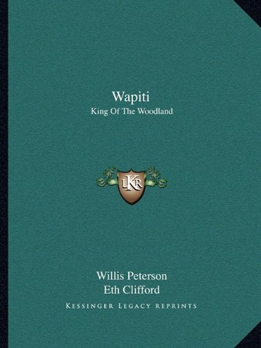 9781163820773: Wapiti: King Of The Woodland