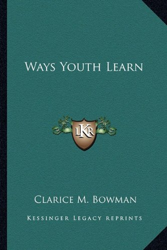 9781163820834: Ways Youth Learn