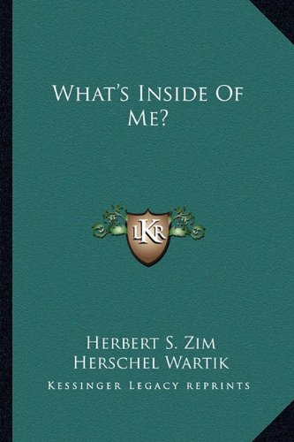 What's Inside Of Me? (9781163821015) by Herbert S. Zim