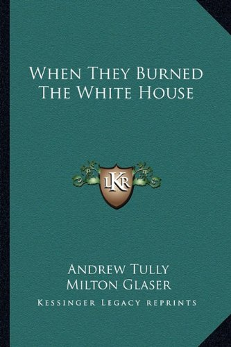 9781163821053: When They Burned The White House