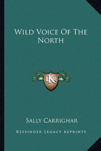 9781163821169: Wild Voice of the North