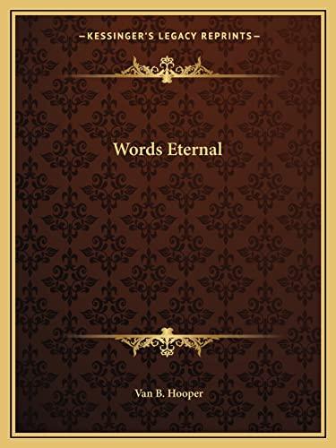 9781163821428: Words Eternal