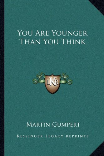 9781163821565: You Are Younger Than You Think