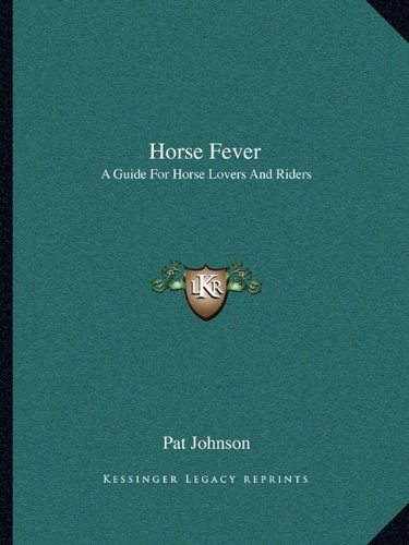 9781163821794: Horse Fever: A Guide For Horse Lovers And Riders