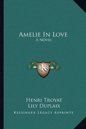 9781163821923: Amelie In Love: A Novel