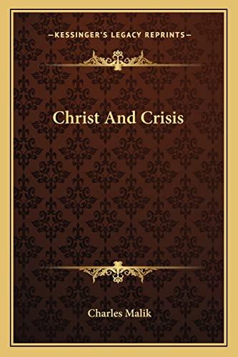9781163822302: Christ And Crisis