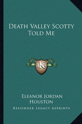 9781163822456: Death Valley Scotty Told Me