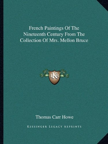 9781163822753: French Paintings Of The Nineteenth Century From The Collection Of Mrs. Mellon Bruce