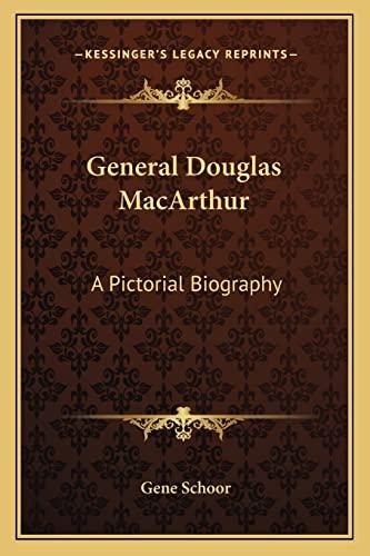 9781163822784: General Douglas MacArthur: A Pictorial Biography
