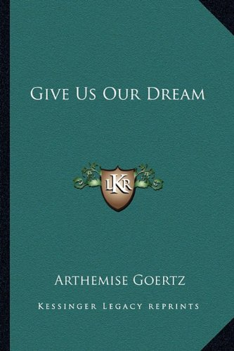 9781163822814: Give Us Our Dream