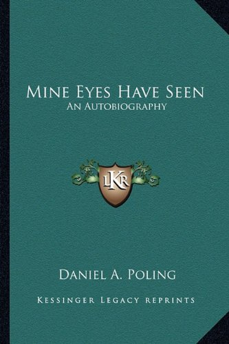 9781163823521: Mine Eyes Have Seen: An Autobiography