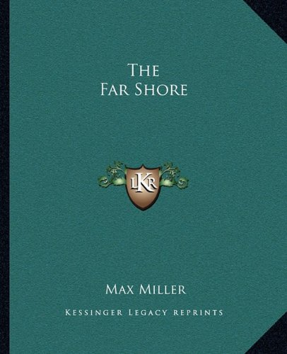 The Far Shore (9781163824634) by Max Miller