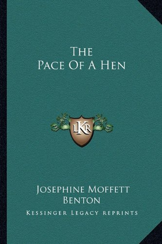 9781163824863: The Pace Of A Hen