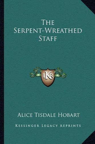 9781163826027: The Serpent-Wreathed Staff
