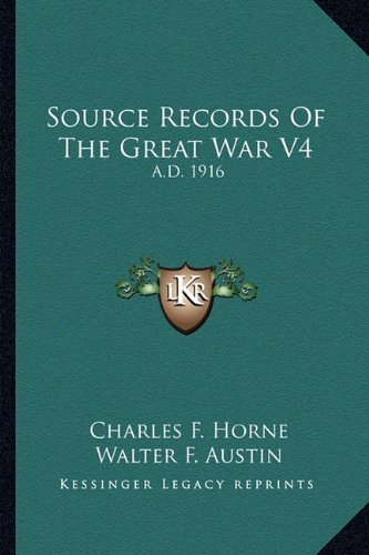 9781163826140: Source Records Of The Great War V4: A.D. 1916