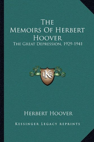 9781163826263: The Memoirs of Herbert Hoover: The Great Depression, 1929-1941