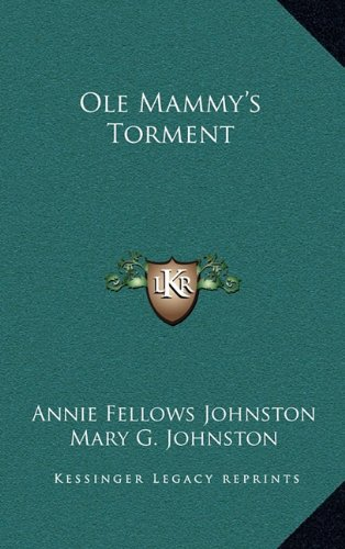 Ole Mammy's Torment (1163831662) by Annie Fellows Johnston