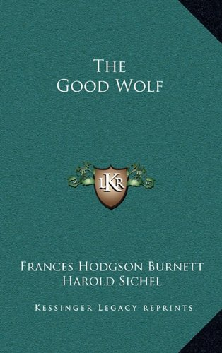 9781163832196: The Good Wolf