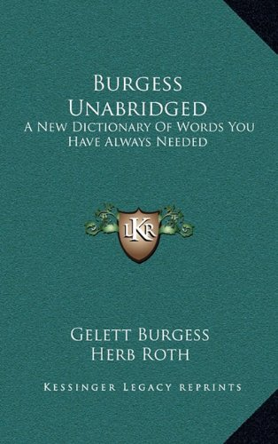 9781163833391: Burgess Unabridged: A New Dictionary Of Words You Have Always Needed