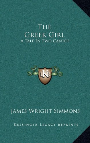 9781163833674: The Greek Girl: A Tale In Two Cantos