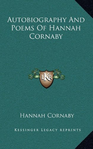 9781163835463: Autobiography And Poems Of Hannah Cornaby