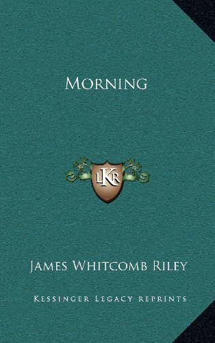 Morning (1163837547) by James Whitcomb Riley