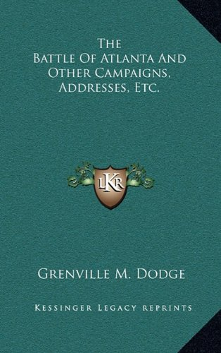 9781163838419: The Battle Of Atlanta And Other Campaigns, Addresses, Etc.