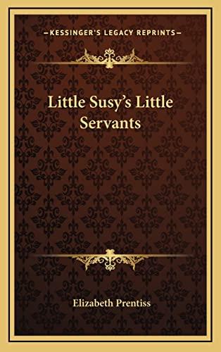 9781163839379: Little Susy's Little Servants
