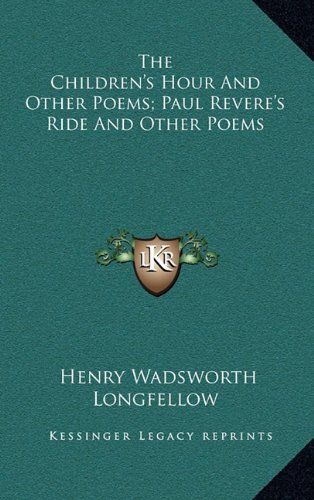 9781163839737: The Children's Hour and Other Poems; Paul Revere's Ride and Other Poems