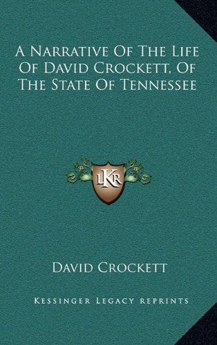 9781163842409: A Narrative Of The Life Of David Crockett, Of The State Of Tennessee