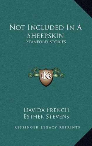 9781163846827: Not Included In A Sheepskin: Stanford Stories