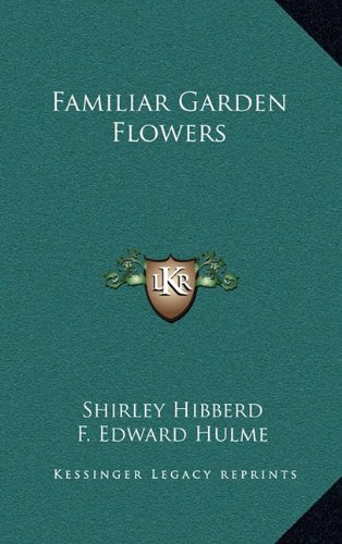 9781163847206: Familiar Garden Flowers