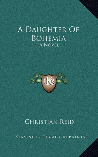 9781163847299: A Daughter Of Bohemia: A Novel