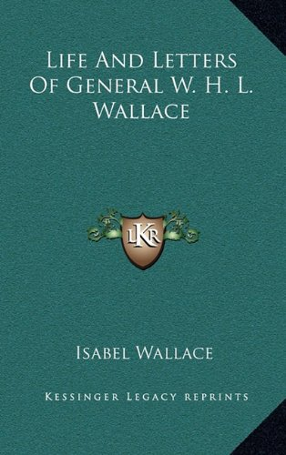 9781163849965: Life And Letters Of General W. H. L. Wallace