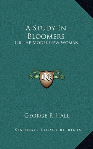9781163849996: A Study In Bloomers: Or The Model New Woman
