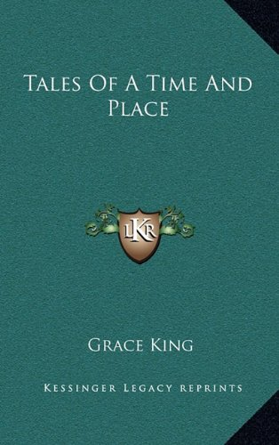 9781163854785: Tales Of A Time And Place
