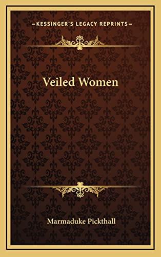 9781163856154: Veiled Women